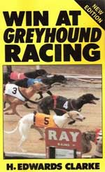 Win at Greyhound Racing by H Edwards Clarke